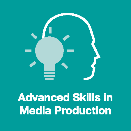 Advanced Skills in Media Production